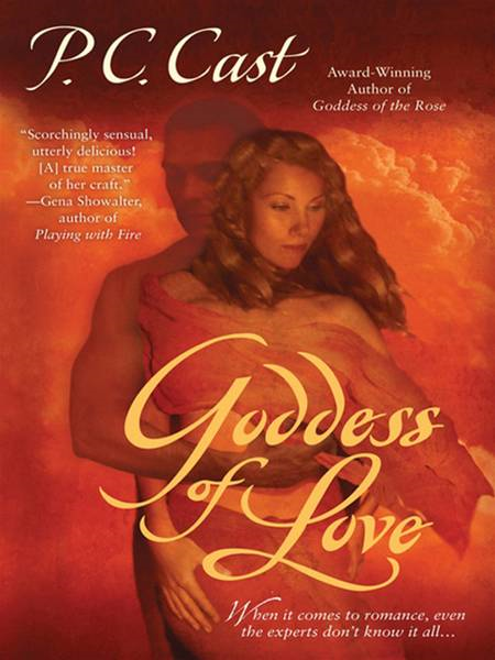 Goddess of Love By: P. C. Cast