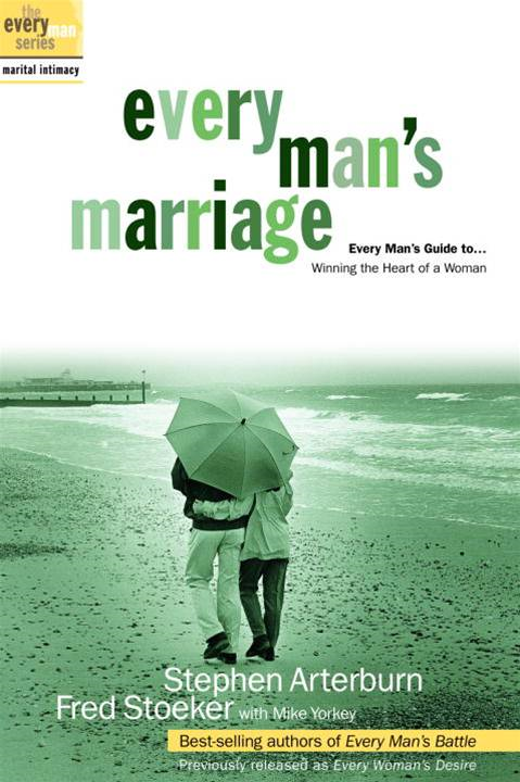 Every Man's Marriage By: Fred Stoeker,Stephen Arterburn