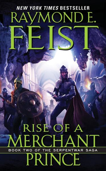 Rise of a Merchant Prince By: Raymond E. Feist