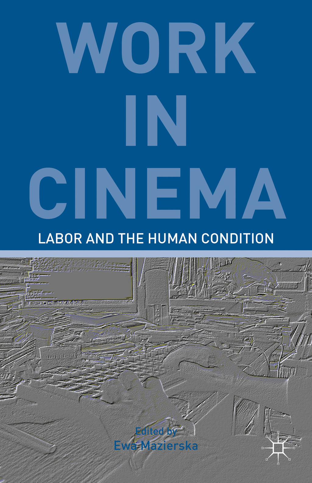 Work in Cinema Labor and the Human Condition