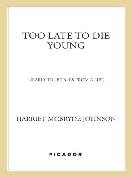 Too Late to Die Young By: Harriet McBryde Johnson