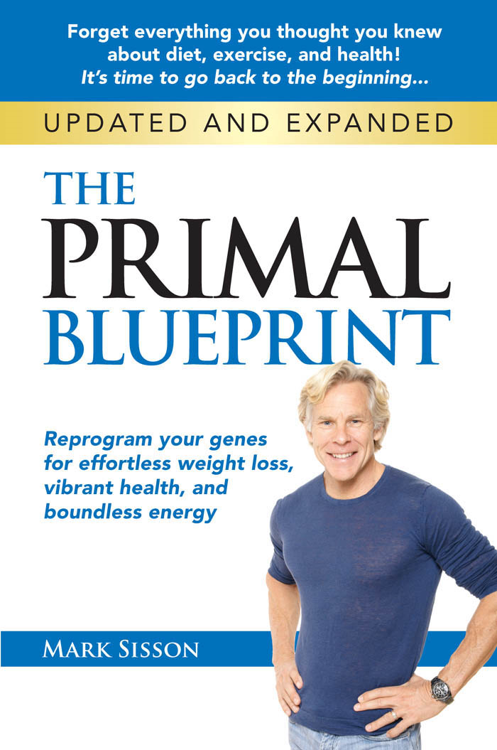 The Primal Blueprint By: Mark Sisson
