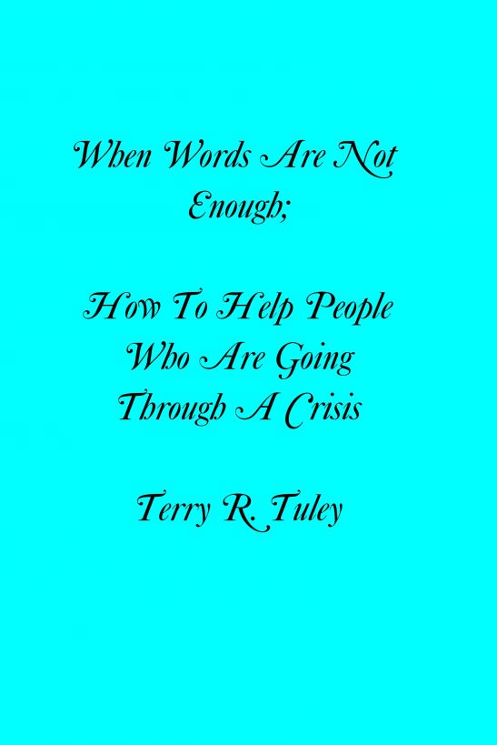 When Words Are Not Enough; How to Help People Going Through A Crisis