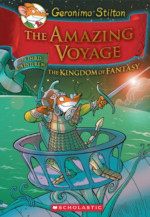 Geronimo Stilton and the Kingdom of Fantasy #3: The Amazing Voyage By: Geronimo Stilton