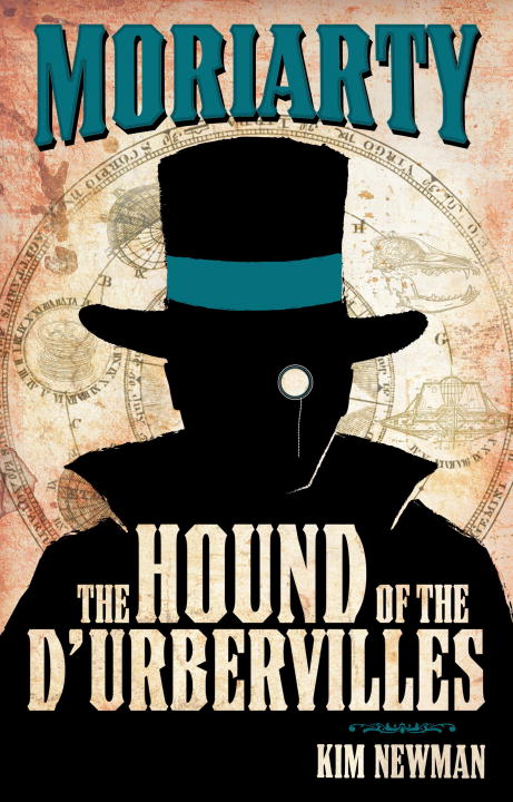 Professor Moriarty: The Hound of the D'Urbervilles By: Kim Newman