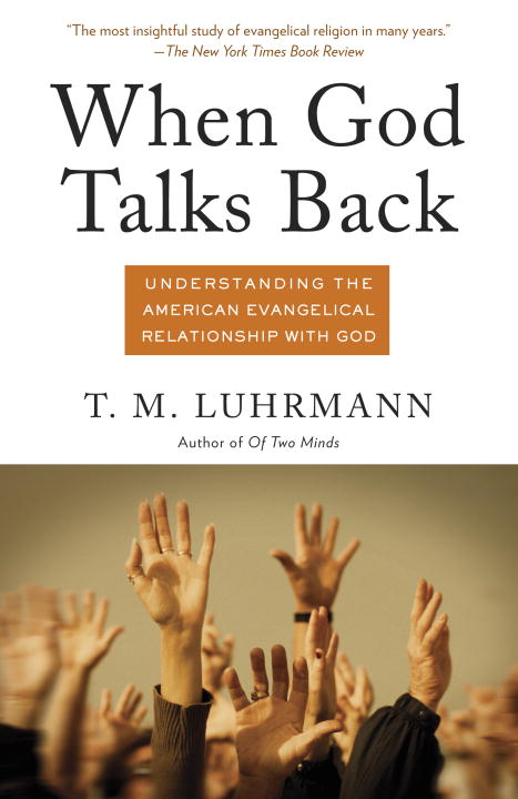 When God Talks Back By: T.M. Luhrmann