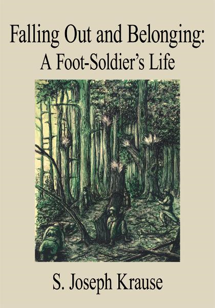 Falling Out and Belonging: A Foot-Soldier's Life
