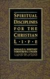 Spiritual Disciplines for the Christian Life By: Donald Whitney