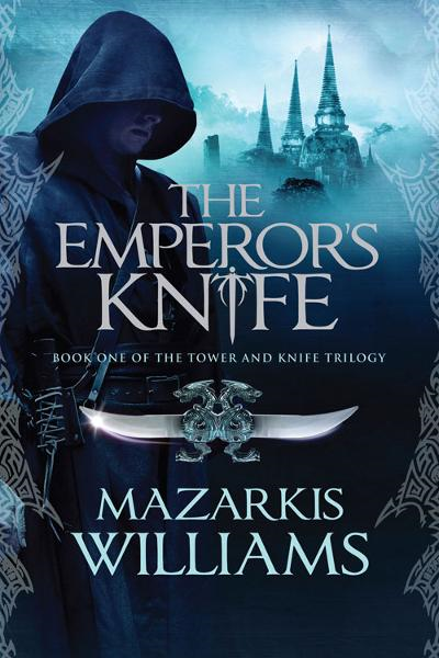 The Emperors Knife By: Mazarkis Williams
