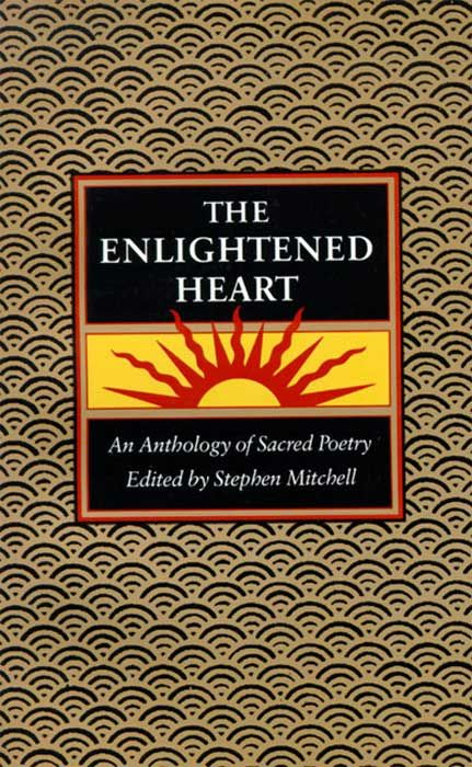 The Enlightened Heart By: Stephen Mitchell