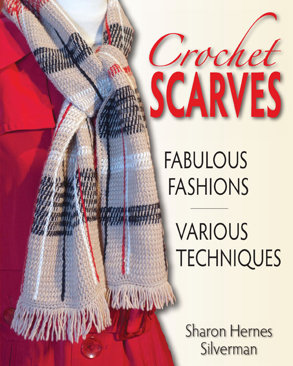 Crochet Scarves By: Sharon Hernes Silverman