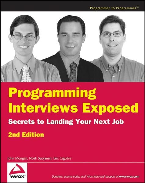 Programming Interviews Exposed By: Eric Giguère,John Mongan,Noah Kindler