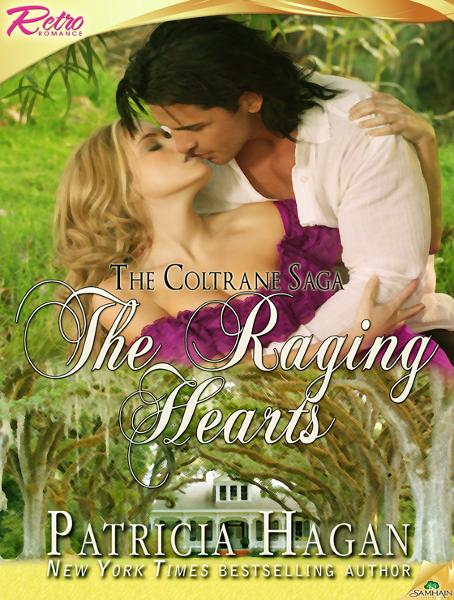 The Raging Hearts By: Patricia Hagan