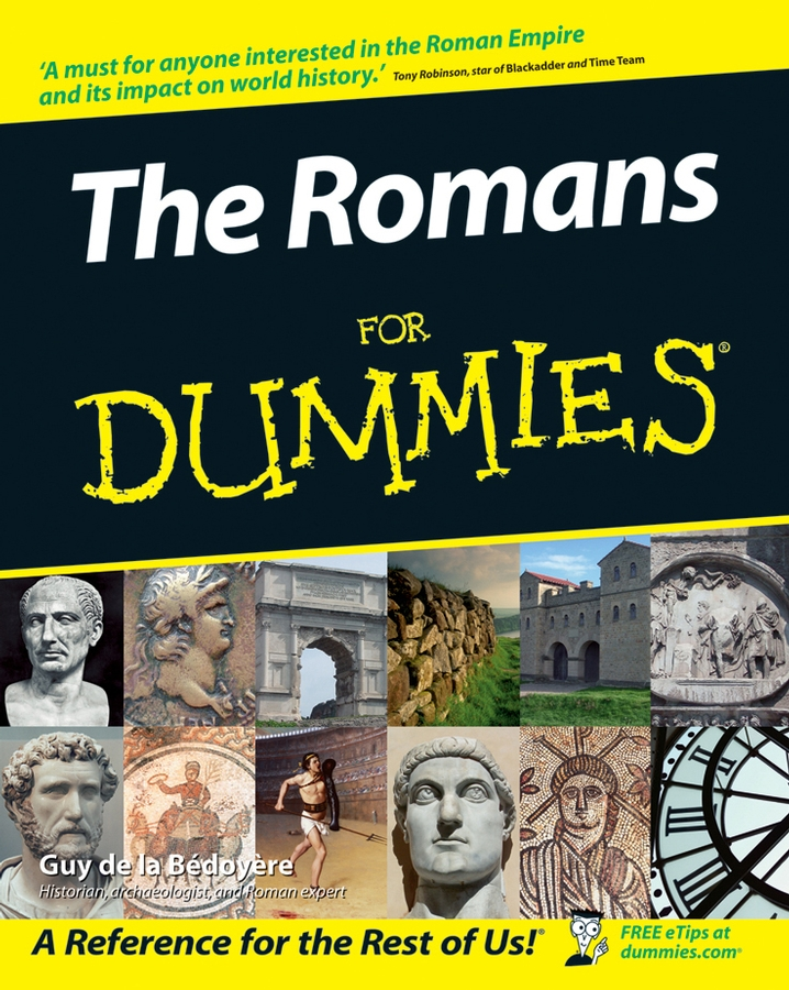 The Romans For Dummies By: de la Bedoyere, Guy