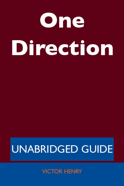 One Direction - Unabridged Guide By: Victor Henry