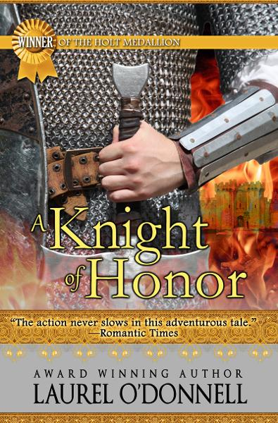 A Knight of Honor By: Laurel O'Donnell