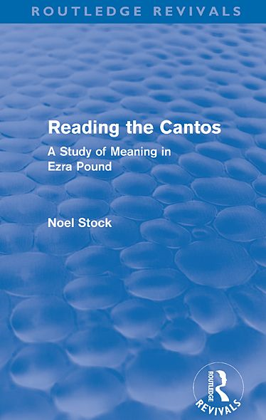 Reading the Cantos (Routledge Revivals): A Study of Meaning in Ezra Pound By: Noel Stock