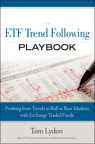 The ETF Trend Following Playbook: Profiting from Trends in Bull or Bear Markets with Exchange Traded Funds, By: Tom Lydon