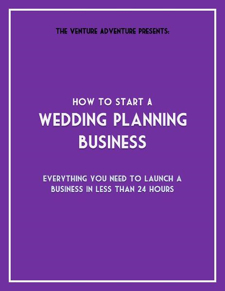 How To Start A Wedding Planning Business By: Holland Clark
