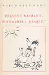 Present Moment, Wonderful Moment: