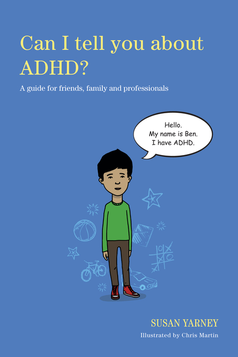 Can I tell you about ADHD? A guide for friends,  family and professionals