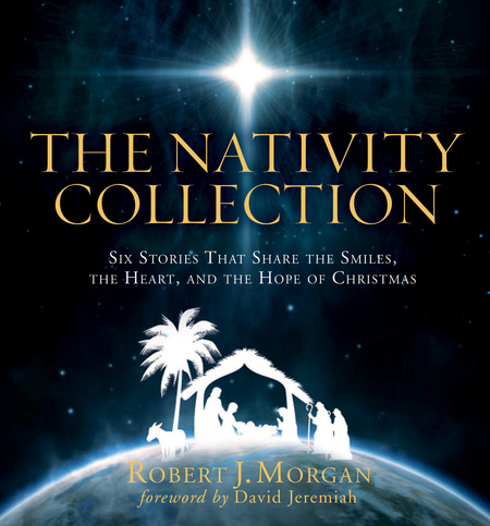 The Nativity Collection By: Robert Morgan