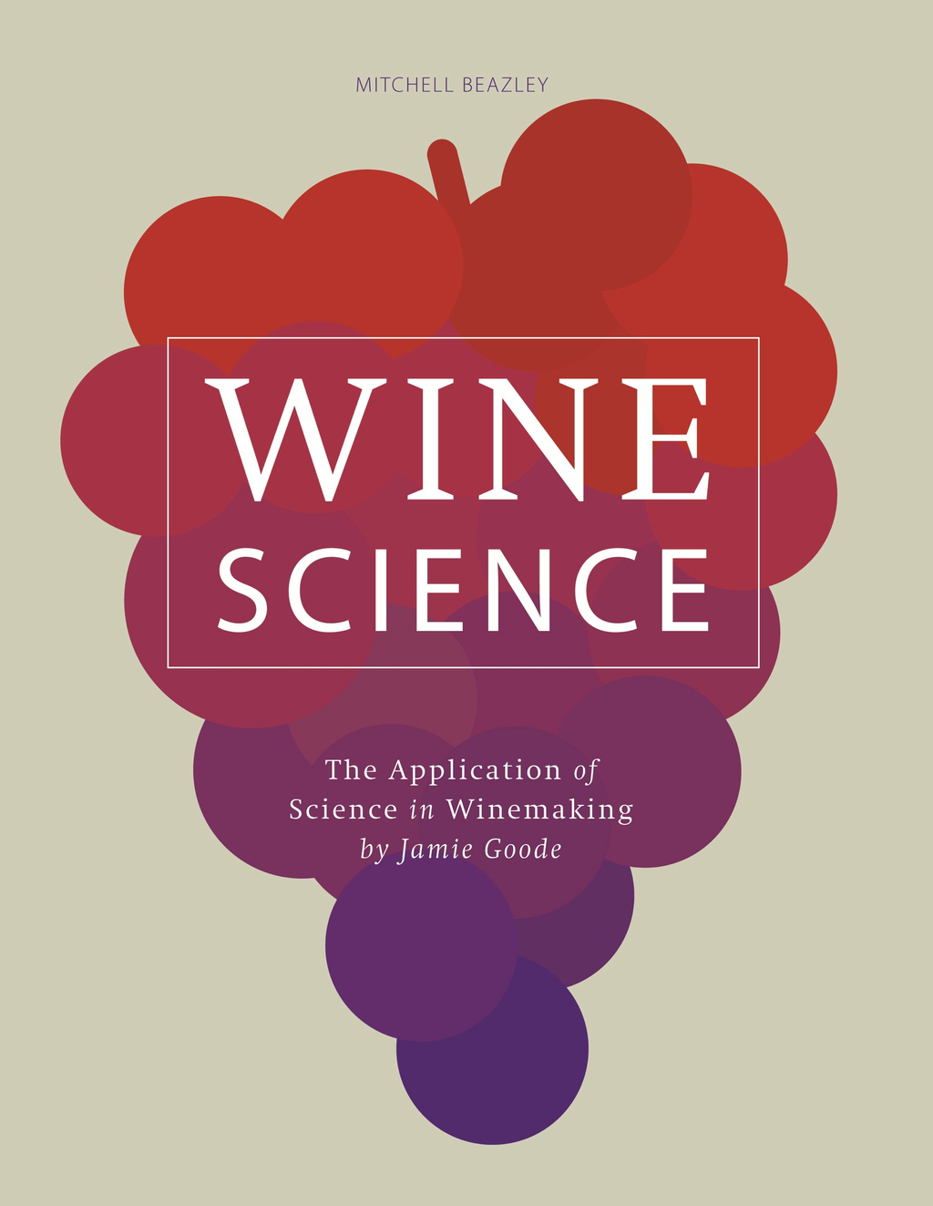 Wine Science The Application of Science in Winemaking