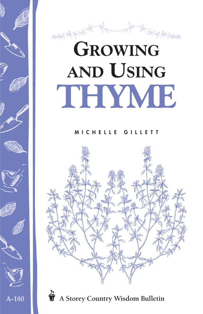 Growing and Using Thyme By: Michelle Gillett