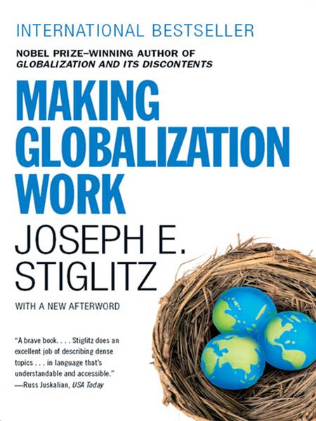 Making Globalization Work By: Joseph E. Stiglitz