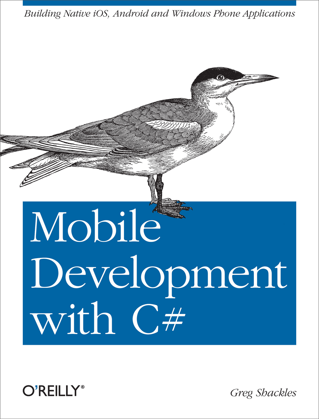 Mobile Development with C# By: Greg Shackles