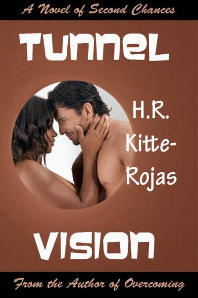 Tunnel Vision By: H. R. Kitte-Rojas