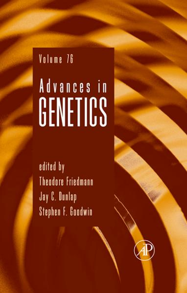 Advances in Genetics By: Jay C. Dunlap,Stephen F. Goodwin,Theodore Friedmann