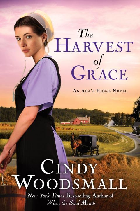 The Harvest of Grace By: Cindy Woodsmall