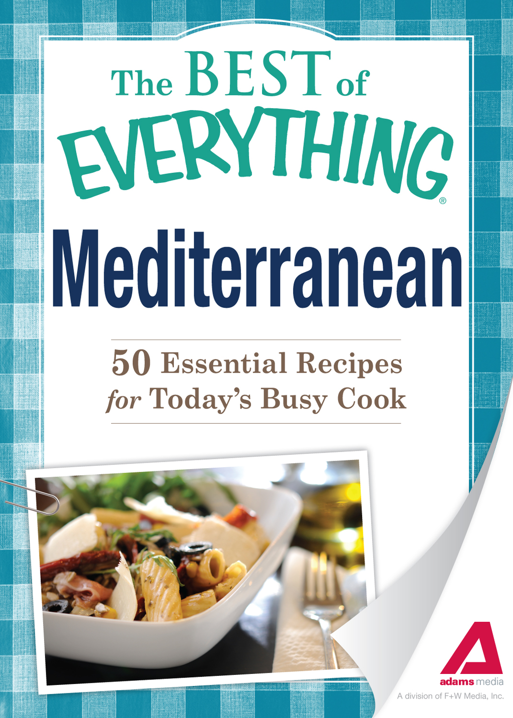 Mediterranean 50 Essential Recipes for Today's Busy Cook