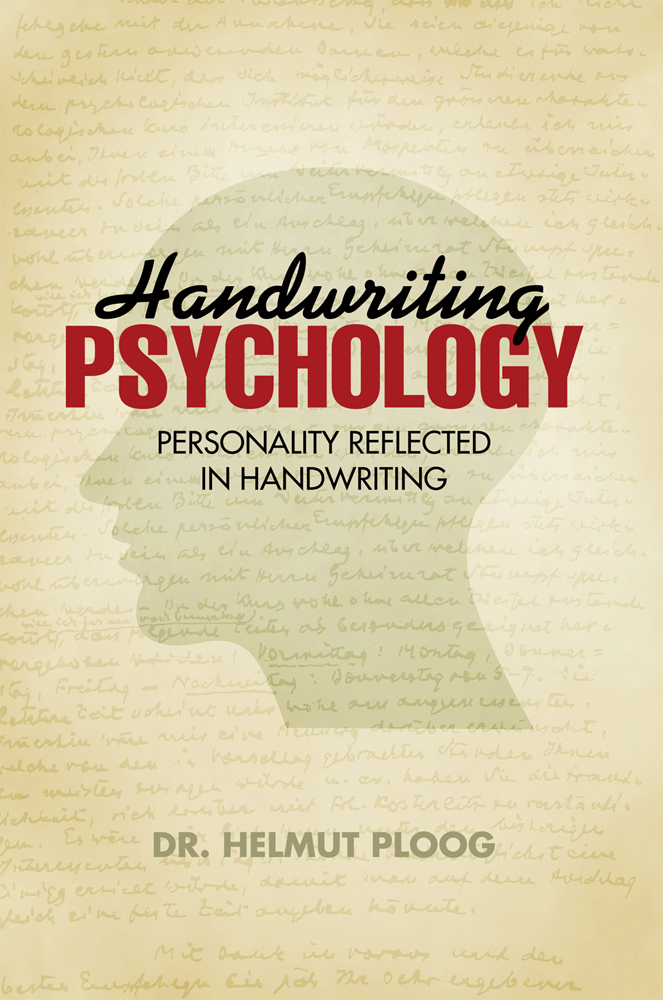 Handwriting Psychology By: Dr. Helmut Ploog
