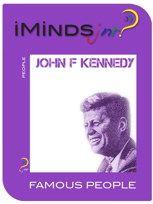 John F Kennedy: Famous People By: iMinds