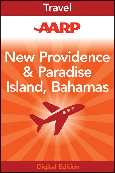 AARP New Providence and Paradise Island, Bahamas By: Frommer's ShortCuts