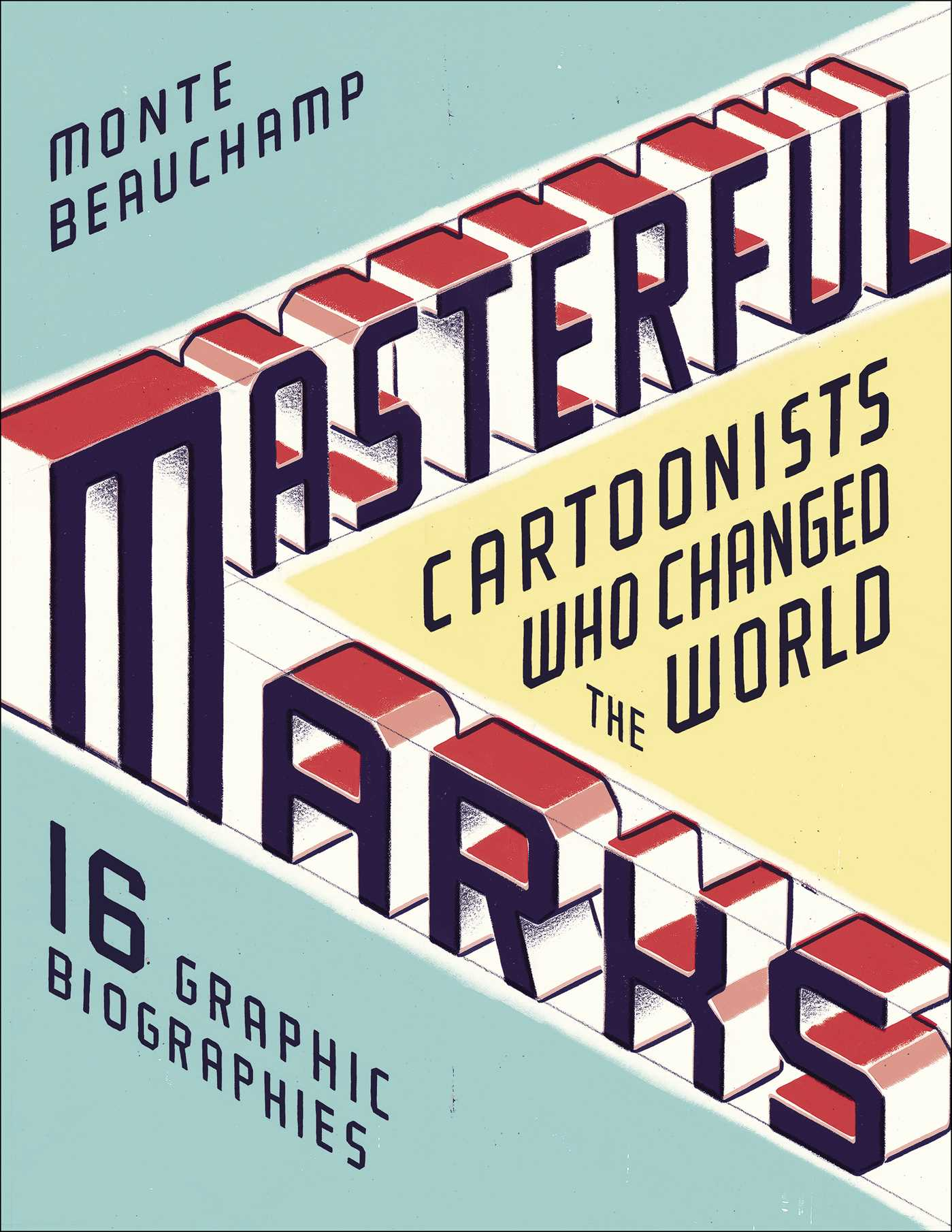 Masterful Marks Cartoonists Who Changed the World