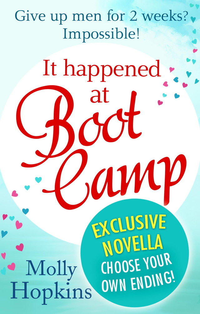 It Happened at Boot Camp: Exclusive Novella By: Molly Hopkins