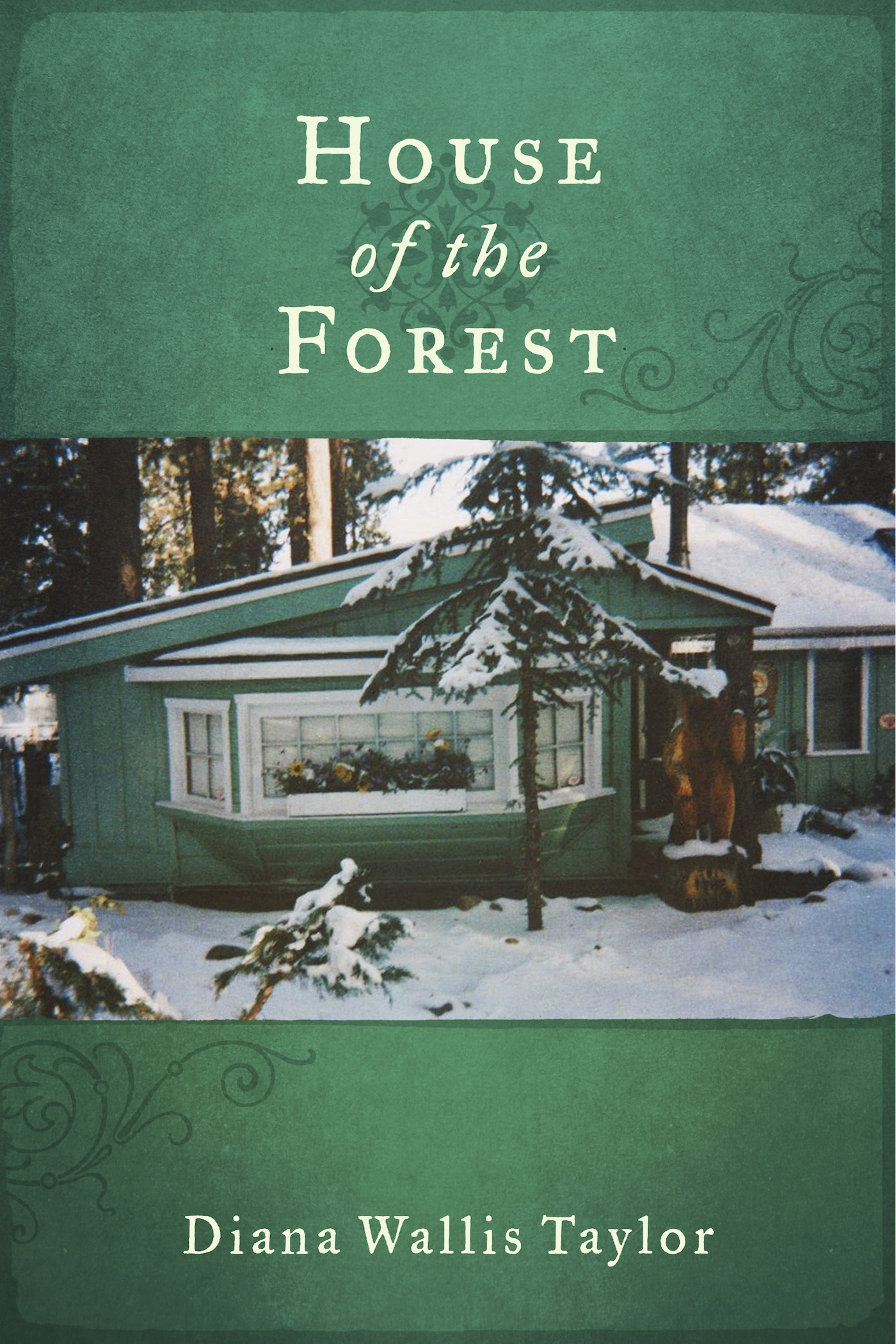 House of the Forest By: Diana Wallis Taylor