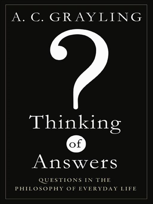 Thinking of Answers: Questions in the Philosophy of Everyday Life