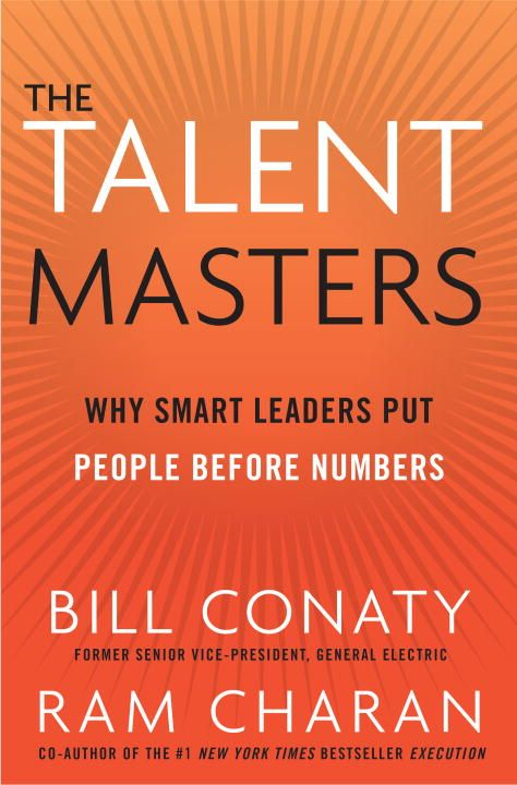 The Talent Masters By: Bill Conaty,Ram Charan