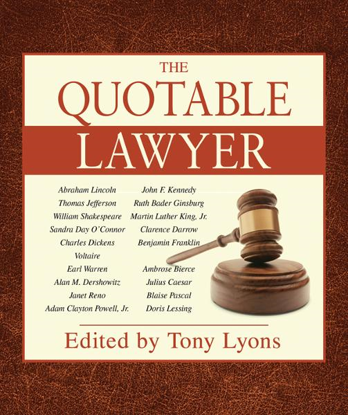 The Quotable Lawyer By: Tony Lyons