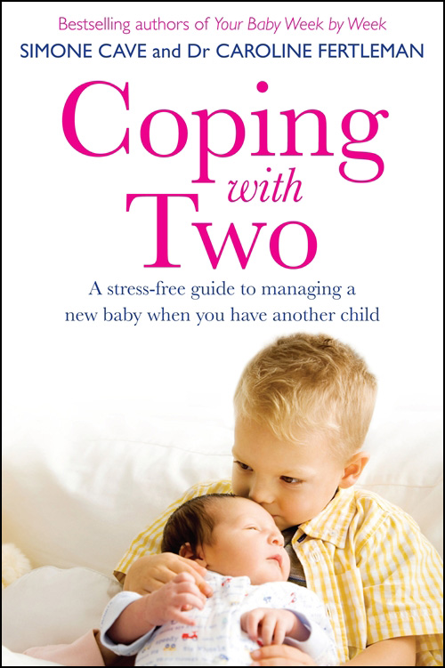 Coping with Two: A Stress-free Guide to Managing a New Baby When You Have Another Child By: Simone Cave