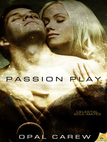 Passion Play By: Opal Carew