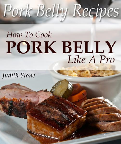Pork Belly Recipes - How To Cook Pork Belly Like A Pro