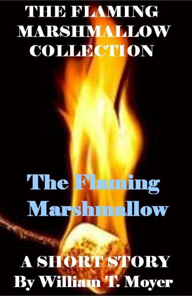 The Flaming Marshmallow
