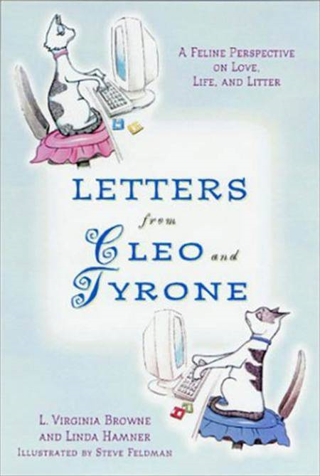 Letters from Cleo and Tyrone By: L. Virginia Browne,Linda Elin Hamner