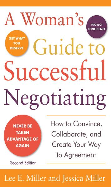A Woman's Guide to Successful Negotiating, Second Edition By: Jessica Miller,Lee E. Miller