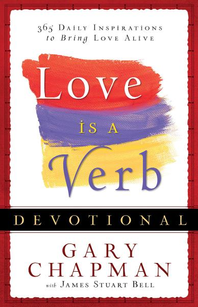 Love is a Verb Devotional By: Gary Chapman,James Stuart Bell